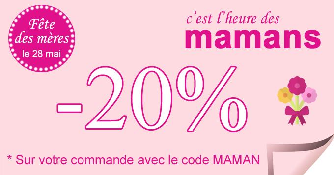 Fête des mères -20% de remise